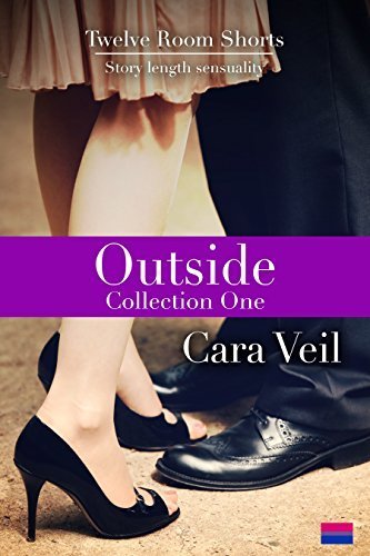 Outside Collection One:  by  Cara Veil