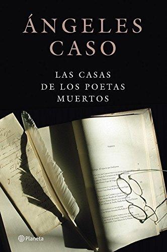Las casas de los poetas muertos Ángeles Caso