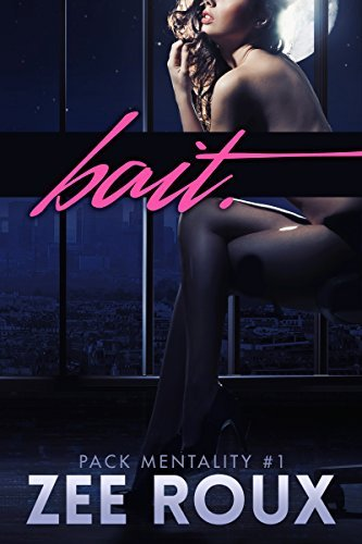 Bait (Pack Mentality Book 1)  by  Zee Roux