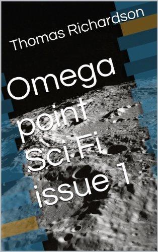 Omega point Sci Fi issue 1 Thomas Richardson