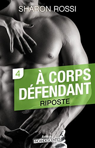 Riposte - À corps défendant - Saison 1 - Vol. 4: À corps défendant, T1  by  Sharon Rossi