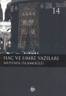 Hac ve Umre Yazıları Mustafa İslamoğlu