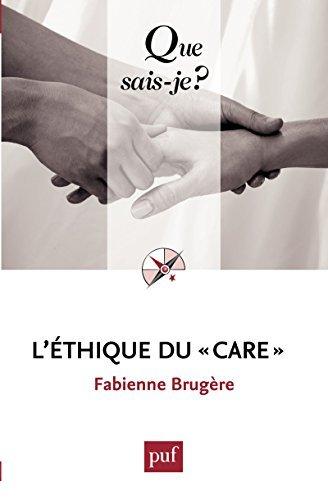Léthique du « care »  by  Fabienne Brugère