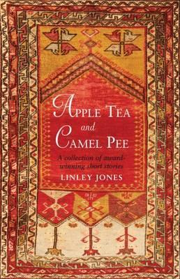 Apple Tea and Camel Pee Linley Jones