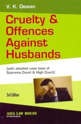 Cruelty and Offences against Husbands V K Dewan