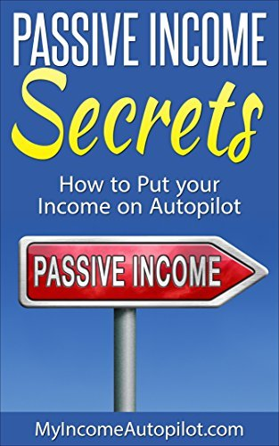 Passive Income Ideas: How to Put Your Income on Autopilot (Top 10 Best Passive Income Streams Ideas, Fast Ways to make Online Passive Income)  by  Stephen Tracey