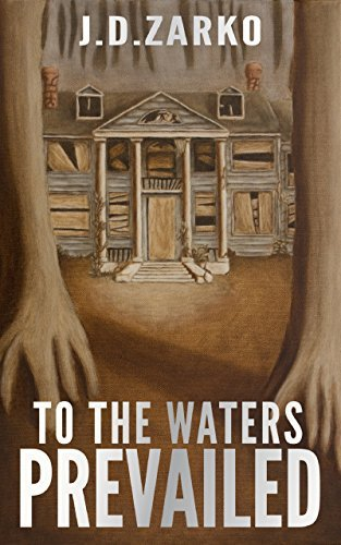 To the Waters Prevailed  by  J.D. Zarko