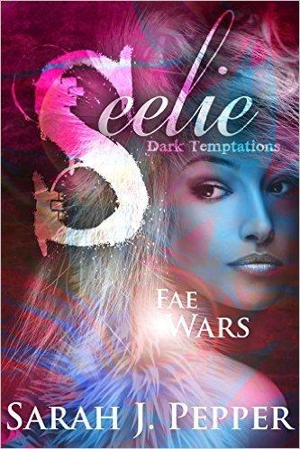 Seelie (Fae Wars, #1)  by  Sarah J. Pepper