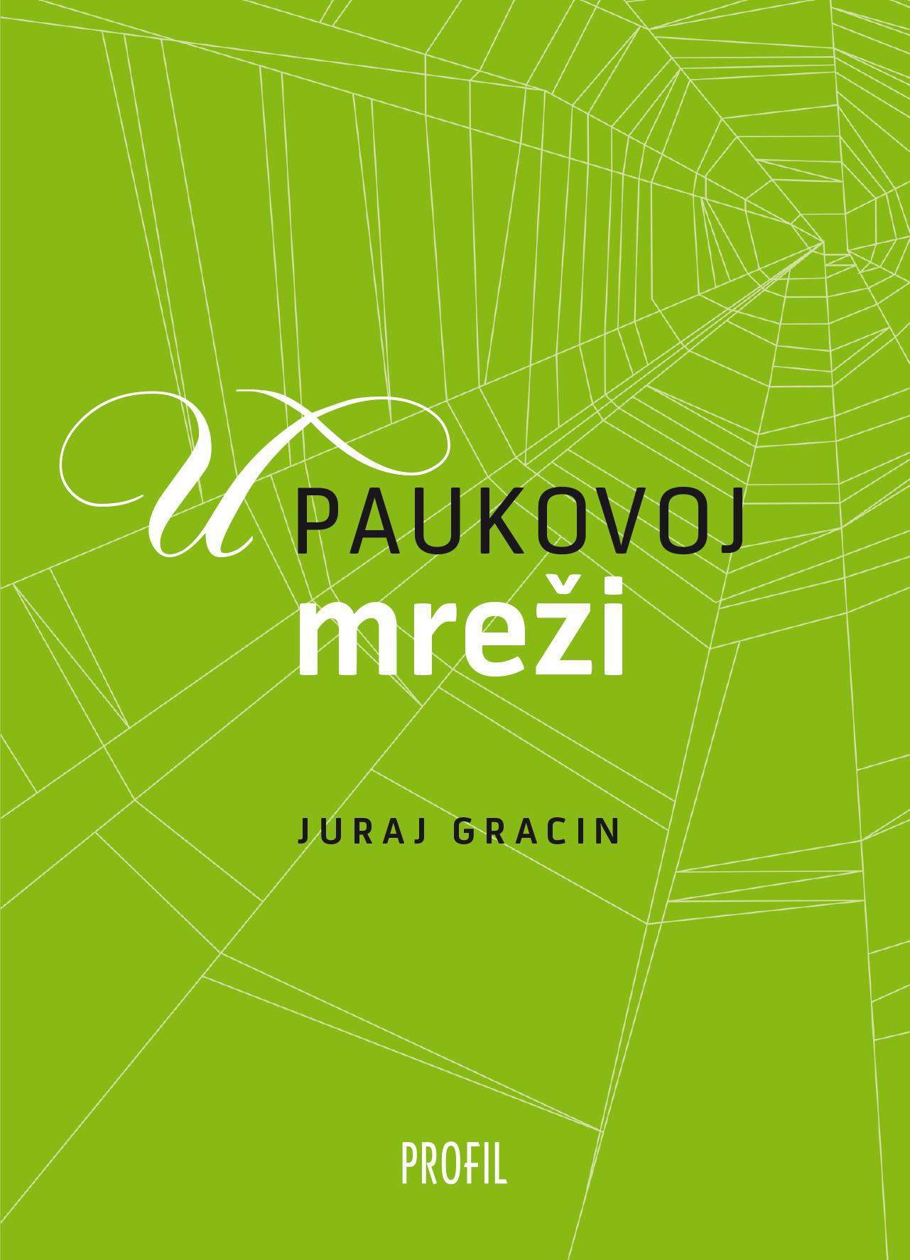U paukovoj mreži  by  Juraj Gracin