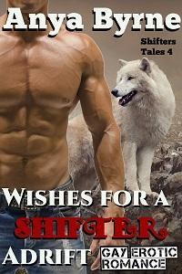 Wishes for a Shifter Adrift (Shifter Tales #4) Anya Byrne
