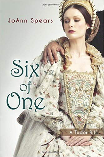 Six of One:  A Tudor Riff  by  Joann Spears