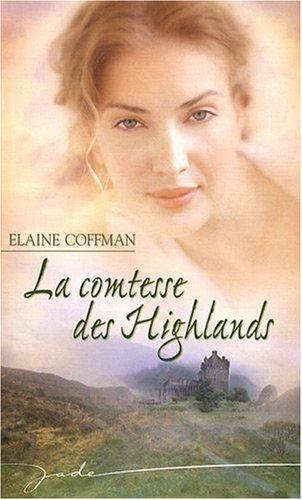 La comtesse des Highlands (Graham-Lennox #2)  by  Elaine Coffman