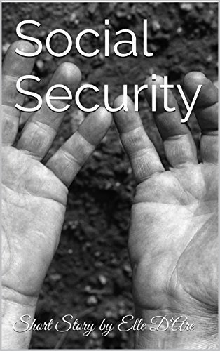 Social Security: Short Story  by  Elle DAre by Elle DAre