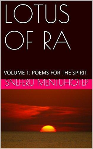 LOTUS OF RA: VOLUME 1: POEMS FOR THE SPIRIT Sneferu Mentuhotep