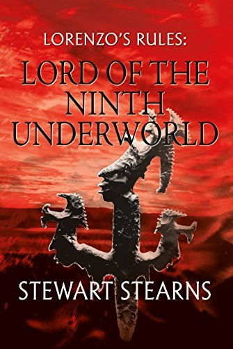 Lorenzos Rules: Lord of the Ninth Underworld  by  Stewart Stearns