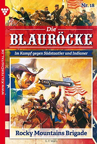 Die Blauröcke 18 - Western: Rocky Mountains Brigade G.F. Waco