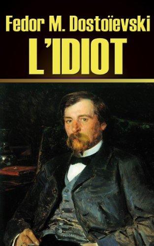 LIdiot  by  Fedor Mikhaïlovitch Dostoïevski