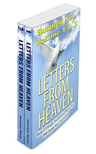 Letters From Heaven: Bundled Set: Words of Strength, Inspirational Words That Will Change Your Life Forever (Letters From Heaven: Words of Strength, Inspirational ... That Will Change Your Life Forever Book 3)  by  Jeanine River
