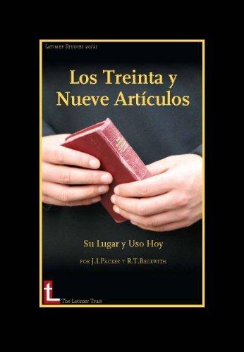 Los Treinta Y Nueve Articulos: Su Lugar Y Uso Hoy (Latimer Studies nº 21)  by  J I Packer