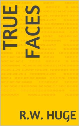 True Faces  by  R.W. Huge