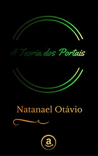 A Teoria dos Portais  by  Natanael Otávio