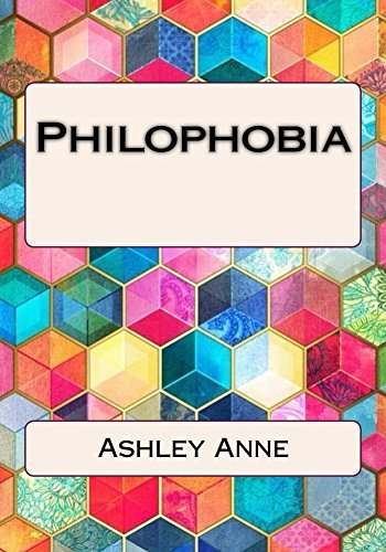 Philophobia  by  Ashley Anne