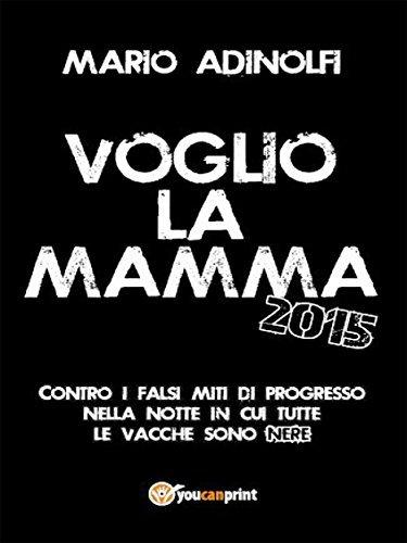Voglio la mamma 2015 Mario Adinolfi