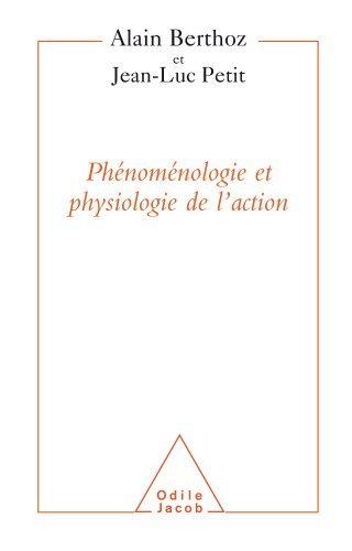 Phénoménologie et physiologie de laction Alain Berthoz
