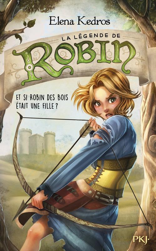 La légende de Robin tome 1 Elena Kedros