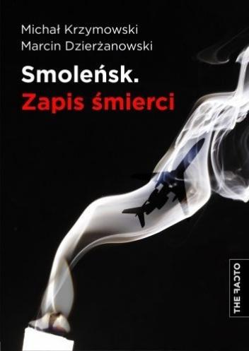 Smoleńsk. Zapis śmierci Michał Krzymowski