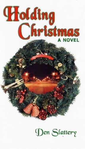 Holding Christmas  by  Den Slattery