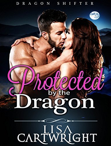 Protected the Dragon by Lisa Cartwright