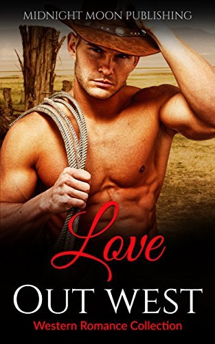 Love out West  by  Midnight Moon Publishing