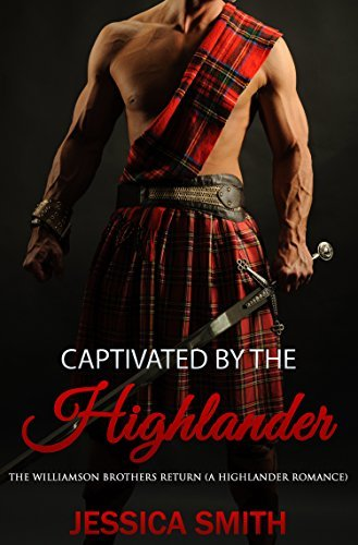 Captivated By The Highlander: The Williamson Brothers Return  by  Jessica Smith