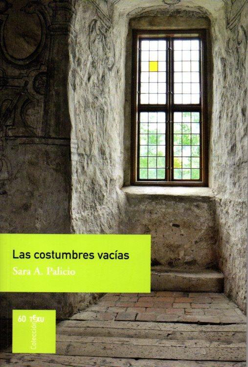 Las costumbres vacías  by  Sara A. Palicio
