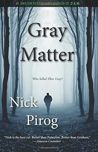 Gray Matter  by  Nick Pirog