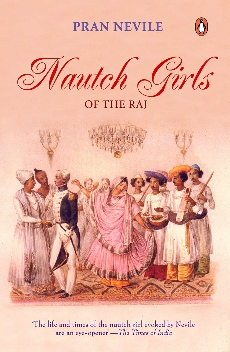 Nautch Girls Of The Raj  by  Pran Nevile