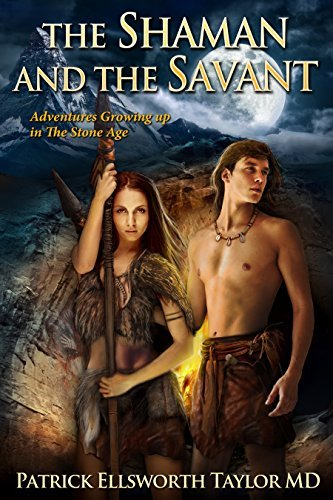 The Shaman And The Savant: Adventures Growing up in The Stone Age  by  Patrick Taylor