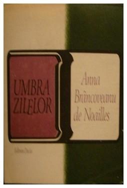 Umbra zilelor  by  Anna de Noailles