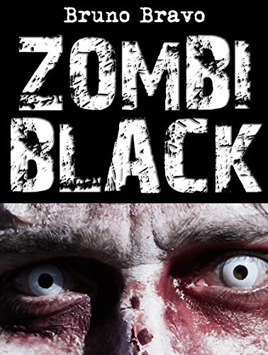 Zombi Black (Condenados: Muerte en vida nº 1) Bruno Bravo