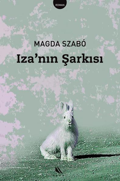 Izanın Şarkısı  by  Magda Szabó