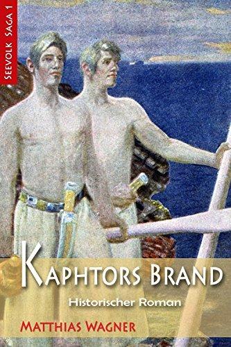 Kaphtors Brand: Historischer Roman (Seevolk Saga 1) Matthias Wagner