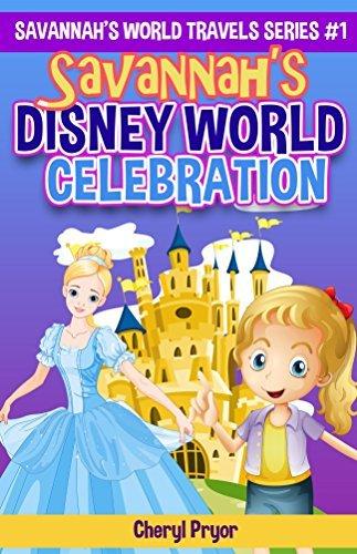 Savannahs Disney World Celebration (Savannahs World Travels Series Book 1) Cheryl Pryor