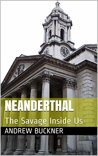Neanderthal: The Savage Inside Us  by  Andrew Buckner