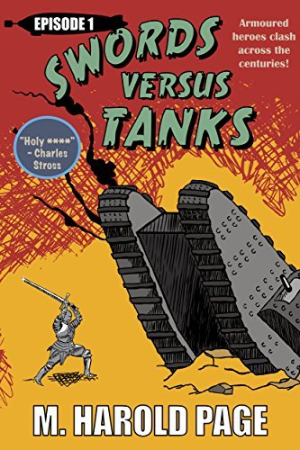 Armoured heroes clash across the centuries! (Swords Versus Tanks Book 1) M. Harold Page