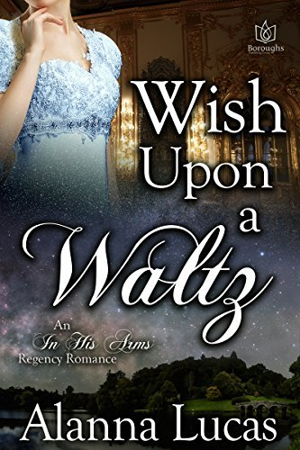 Wish Upon A Waltz  by  Alanna Lucas