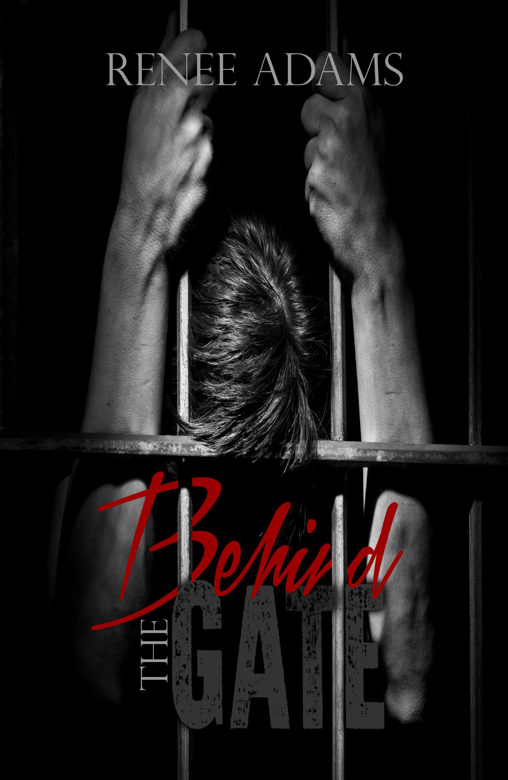 Behind The Gate  by  Renee  Adams