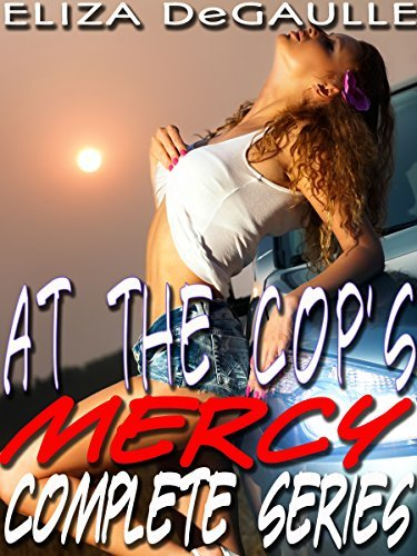At the Cops Mercy: Complete Series Eliza DeGaulle