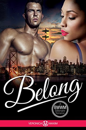 Belong: A BWWM Alpha Billionaire Interracial Romance Book (African American Contemporary Short Stories) (Take Me To Europe Series) Veronica Maxim