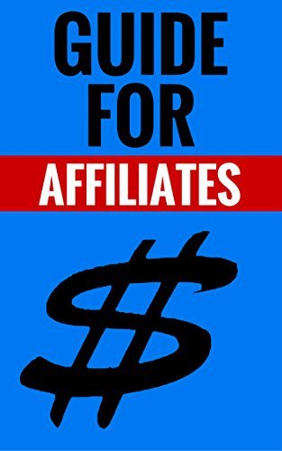 Guide For Affiliates - Affiliate Income Online: Learn About Affiliate Marketing Steve Miles